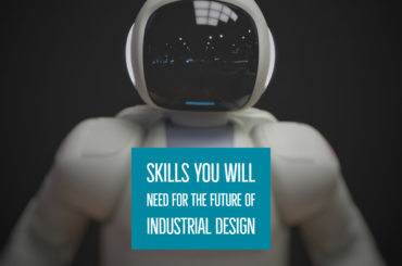 Skills You Will Need For The Future Of Industrial Design